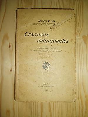 Creancas delinquentes : Subsidios para o estudo da criminalidade infantil em Portugal: Mendes ...