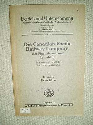 Die Canadian Pacific Railway Company, ihre Finanzierung und Rentabilität: eine ...