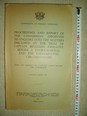 Proceedings and Report of the Commission Appointed to Enquire Into the Matters Disclosed at the T...
