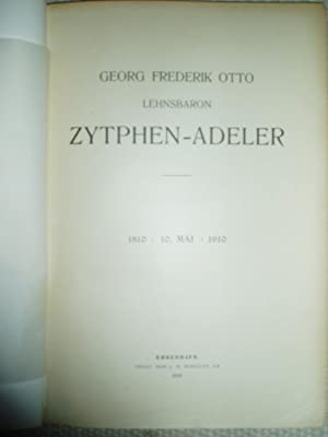 Georg Frederik Otto, Lehnsbaron Zytphen-Adeler : 1810 :10 mai: 1910: Nielsen, Jørgen Jacob
