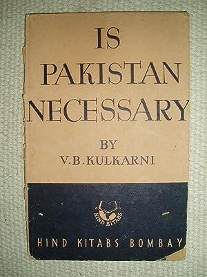 Is Pakistan Necessary?: Kulkarni, V. B. (Venkatesh Balkrishna)