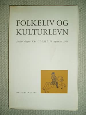 Folkeliv og kulturlevn : Studier tilegnet Kai: Stoklund, Bjarne ;