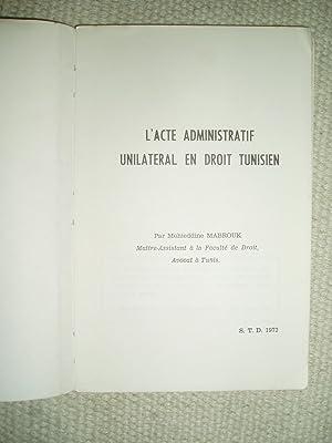 L'acte administratif unilatéral en droit tunisien: Mabrouk, Mohieddine