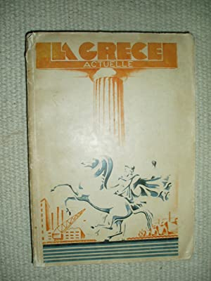 La Grèce actuelle: Greece, Ministry of Foreign Affairs, Press Directorate / Hypourgeion ton ...