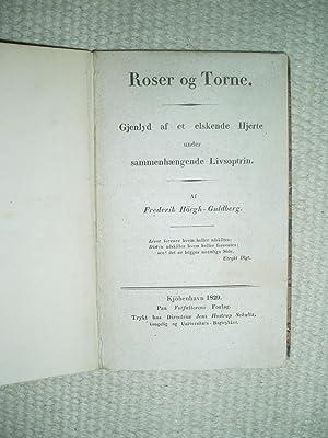 Roser og Torne : Gjenlyd af et elskende Hjerte under sammenhængende Livsoptrin: Høegh-Guldberg, ...