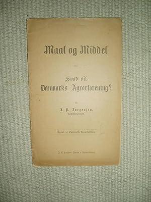 Maal og Middel eller Hvad vil Danmarks: Jørgensen, J. P.