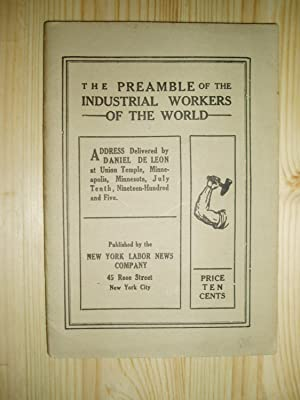 The Preamble of the Industrial Workers of the World : Address Delivered . at Union Temple, Minnea...