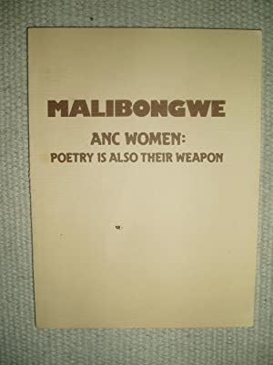 Malibongwe : ANC Women : Poetry is Also Their Weapon