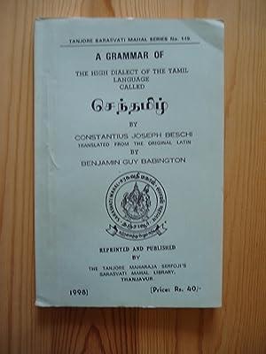 A Grammar of the High Dialect of: Beschi, Constantius Joseph