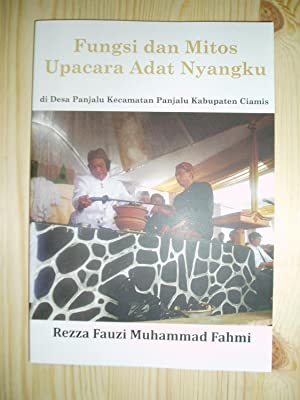 Fungsi dan mitos upacara adat nyangku di Desa Panjalu, Kecamatan Panjalu, Kabupaten Ciamis: Fahmi, ...