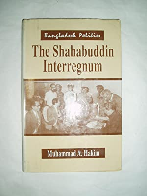 Bangladesh Politics: The Shahabuddin Interregnum: Hakim, Muhammad A.