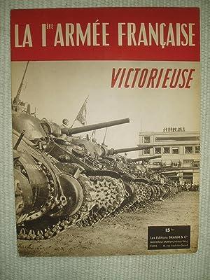 La 1ère Armée francaise victorieuse: Première Armée Francaise