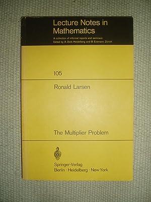 The Multiplier Problem: Larsen, Ronald