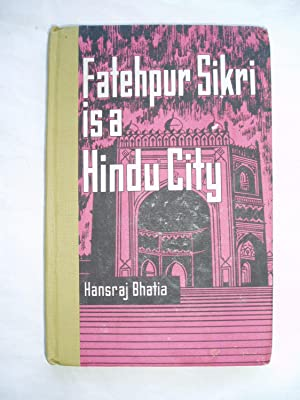 Fatehpur Sikri is a Hindu City: Bhatia, Hansraj