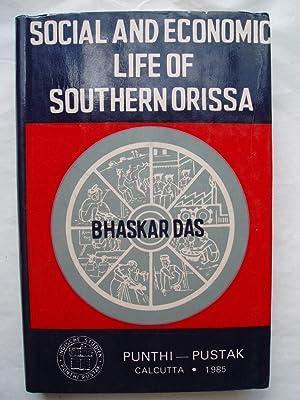 Social & Economic Life of Southern Orissa.: Das, Bhaskar