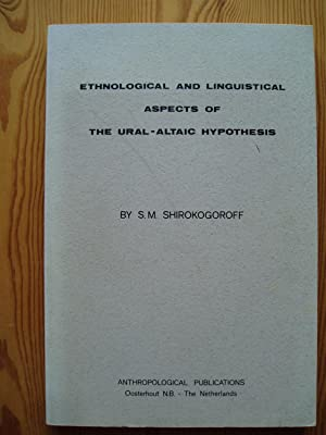 Ethnological and Linguistic Aspects of the Ural-Altaic Hypothesis: Shirokogoroff, S. M.