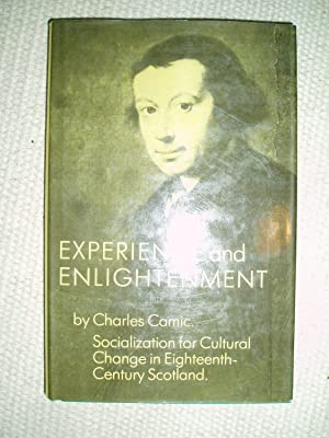 Experience and Enlightenment : Socialization for Cultural Change in Eighteenth-century Scotland: ...
