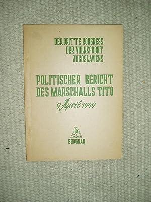 Politischer Bericht des Marschalls Tito, 9. April 1949: Tito, Josip Broz