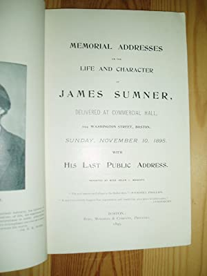 Memorial Addresses on the Life & Character of James Sumner delivered at Commercial Hall.Boston.No...