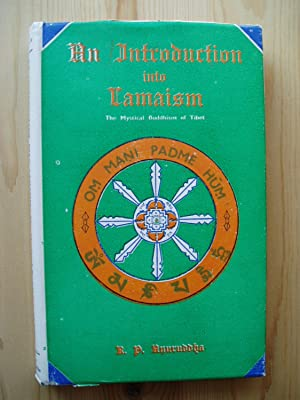 An Introduction into Lamaism. The Mystical Buddhism of Tibet: Anuraddha, R.P.