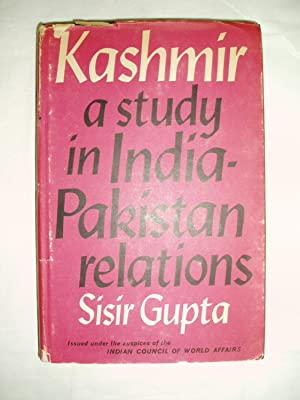 Kashmir : A Study in India- Pakistan Relations: Gupta, Sisir