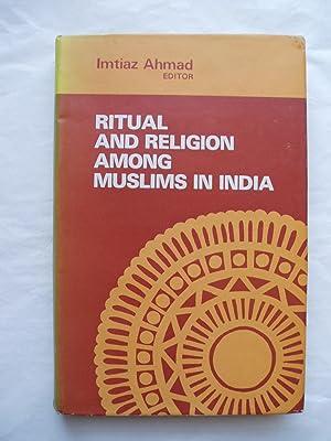Ritual & Religion Among Muslims in India: Ahmad, Imtiaz, editor: