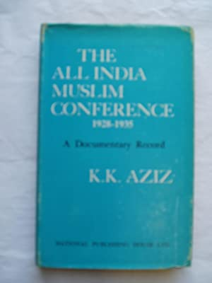 The All India Muslim Conference 1928-1935 : Aziz, Khursheed Kamal