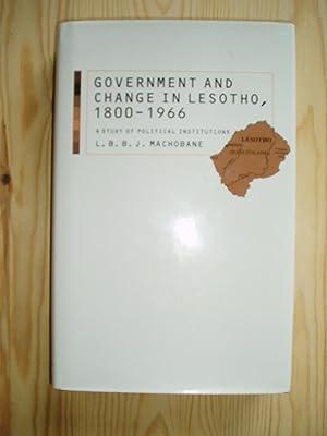 Government & Change in Lesotho 1800-1966 : Machobane, L.B.B.J.
