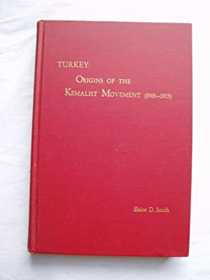 Turkey: The Origins of the Kemalist Movement and the Government of the Grand National Assembly (1...