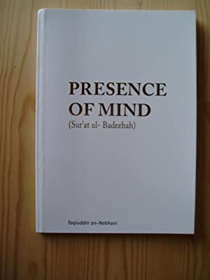 Presence of Mind (Sur'at ui - Badeehah): Nabhani, Taqi al-Din