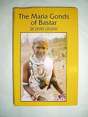 The Maria Gonds of Bastar: Grigson, Wilfrid