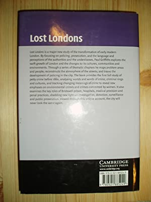 Lost Londons : Change, Crime, and Control in the Capital City, 1550-1660: Griffiths, Paul
