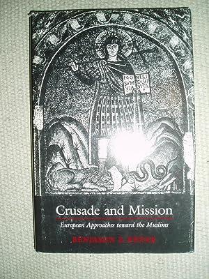 Crusade and Mission : European Approaches Toward the Muslims: Kedar, Benjamin Z.