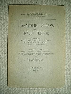 """L'Anatolie, le pays de la """"race"""" turque: Afet Inan, A."""