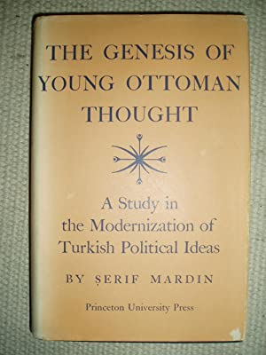 The Genesis of Young Ottoman Thought : A Study in the Modernization of Turkish Political Ideas