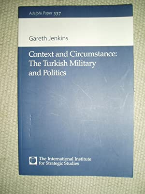Context and Circumstance : The Turkish Military and Politics