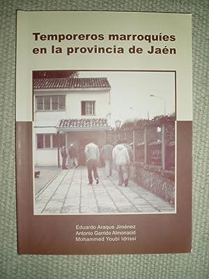 Temporeros marroquíes en la provincia de Jaén: Araque Jiménez, Eduardo : Garrido ...