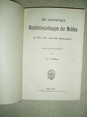 Die auswärtigen Handelsbeziehungen der Moldau im XIV., XV. und XVI. Jahrhundert : Nach Quellen ...