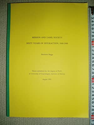 Mission and Tamil Society : Sixty Years of Interaction, 1840-1900: Bugge, Henriette