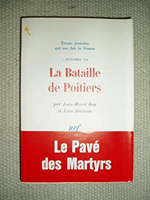 La bataille de Poitiers, octobre 733: Roy, Jean Henri ; & Deviosse, Jean