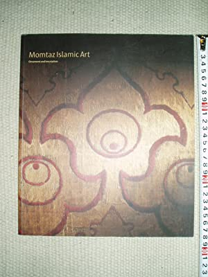 Momtaz Islamic Art : Ornament and Inscription: Pinder-Wilson, Ralph ;