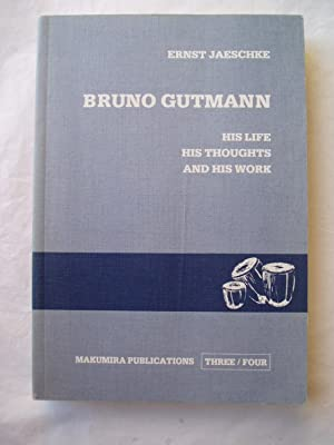 Bruno Gutmann : His Life - His Thoughts - And his Work. An Early Attempt at a Theology in an Afri...