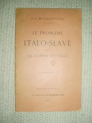 Le probléme italo-slave dans la guerre actuelle: Sokolovitch, P.-P. de