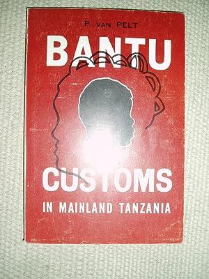 Bantu Customs in Mainland Tanzania: Pelt, P. van
