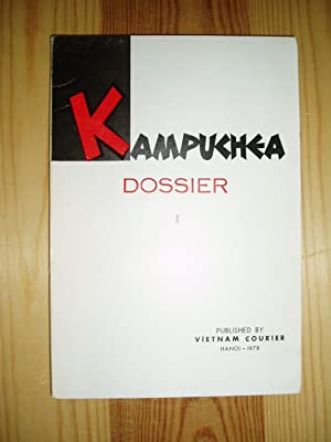 Kampuchea Dossier [Volume I]: anonymous [Vietnam Courier]