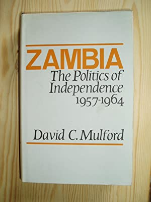 Zambia: The Politics of Independence, 1957-1964