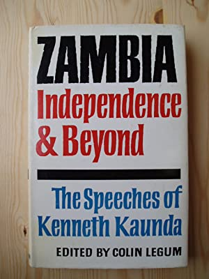 Zambia, Independence and Beyond : The Speeches of Kenneth Kaunda