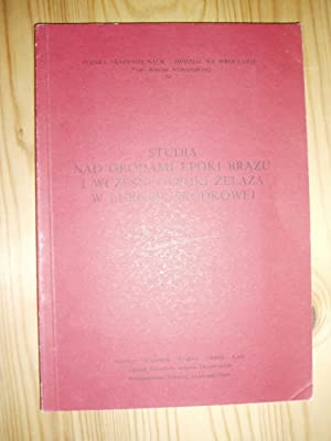 Studia nad grodami epoki brazu i wczesnej epoki zelaza w Europie Srodkowej: Gediga, Boguslaw; ...