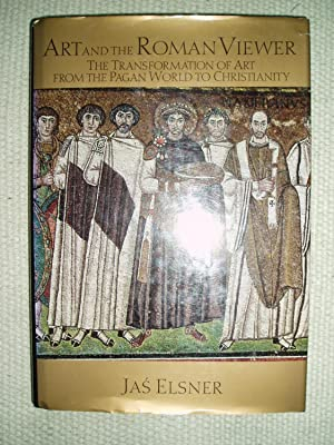 Art and the Roman Viewer : The: Elsner, Jas