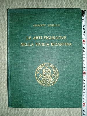 Le arti figurative nella Sicilia bizantina: Agnello, Giuseppe [1888-1976]